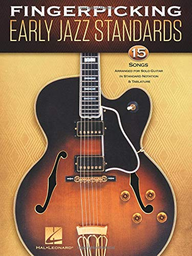(Fingerpicking Early Jazz Standards: 15 Songs Arranged for Solo Guitar in Standard Notation & Tablature)