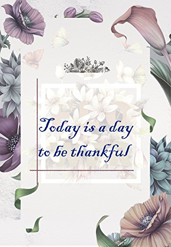 Today Is A Day To Be Thankful 31 Quotes For You Kindle Edition By