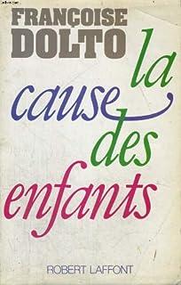 La cause des enfants, Dolto, Françoise