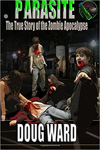 Parasite: The True Story of the Zombie Apocalypse: Volume 1