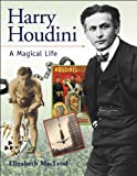 img - for Harry Houdini: A Magical Life (Snapshots: Images of People and Places in History) book / textbook / text book