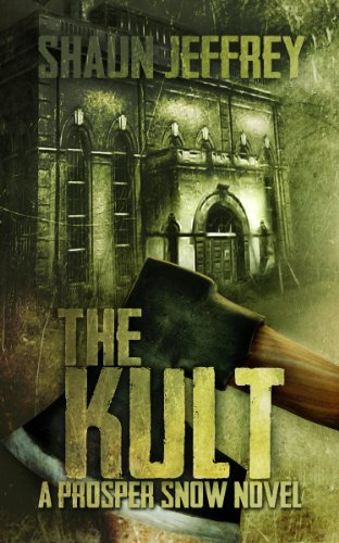 Book: The Kult (A Prosper Snow novel, Book 1) by Shaun Jeffrey