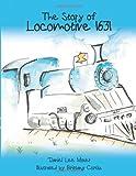 The Story of Locomotive 1631, Daniel Lee Moser, 1462722806