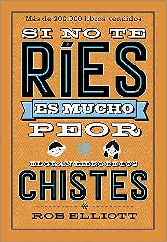 El gran libro de los chistes: Rob Elliot: 9788420486307: Amazon.com: Books