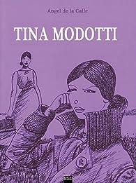 Tina Modotti par Ángel de la Calle