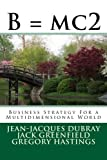 img - for B = mc2: Business Strategy For a Multidimensional World by Jean-Jacques Dubray (2012-12-23) book / textbook / text book