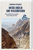 Unter Engeln und Wasserdieben (DuMont Reiseabenteuer): Tausend Kilometer auf dem Israel National Trail