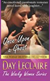 Once upon a Ghost (the Wacky Women Series, Book #1), Day Leclaire, 1492978256