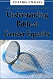 Understanding Biblical Gender Equality: Women and Men in Marriage, the Home, and the Church