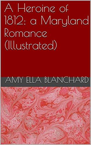 A Heroine of 1812; a Maryland Romance