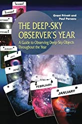 The Deep-Sky Observer's Year. : A Guide to Observing Deep-Sky Objects Throughout the Year