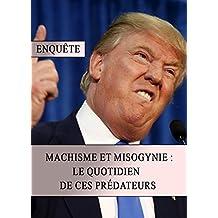 Machisme et Misogynie : Le Quotidien de ces Prédateurs (French Edition)