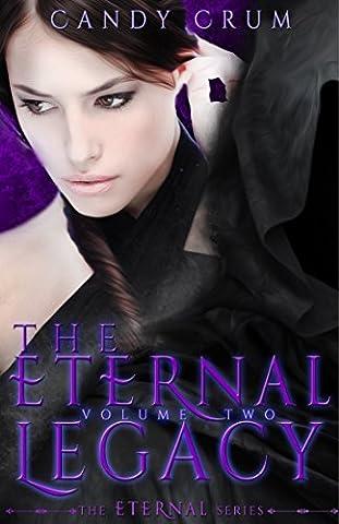 The Eternal Legacy: An Eternal Series Novel (The Eternal Series Vol. 2) (Candy Candy Vol 2)