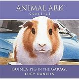Guinea-pig in the Garage: Animal Ark Classics