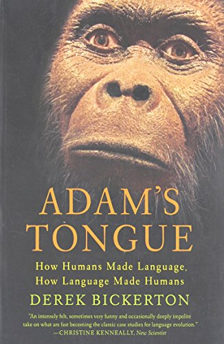 Adam's Tongue: How Humans Made Language, How Language Made Humans by Hill and Wang