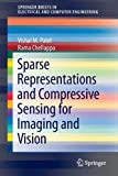 img - for Sparse Representations and Compressive Sensing for Imaging and Vision (SpringerBriefs in Electrical and Computer Engineering) 2013 edition by Patel, Vishal M., Chellappa, Rama (2013) Paperback book / textbook / text book