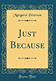 Just Because (Classic Reprint)
