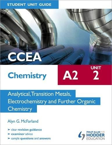 Ccea Chemistry A2 Student Unit 2: Analytical, Transition Metals, Electrochemistry and Further Organic Chemistry (Organic Chemistry 2 Practice Test With Answers)