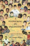 A Flowering in Palestine, Andrew Reilly, 1482304325