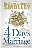 4 Days to a Forever Marriage, Gary Smalley and Norma Smalley, 0892217081
