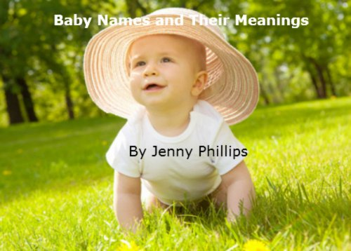 Baby Names And Their Meaning Choosing A Name Boys Girls