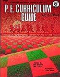 P. E. Curriculum Guide, John Ortwerth and Mel J. Nicks, 0866532625