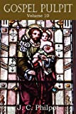 Gospel Pulpit Volume X, J.C. Philpot, 1612033768