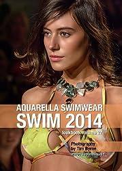 Aquarella Swimwear Swim 2014 Lookbook Volume 27 (Swim 2014 Lookbook: Mercedes-Benz Fashion Week Swim Miami 2014) (English Edition)
