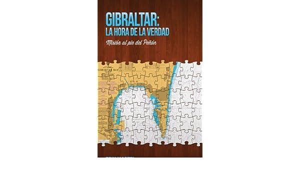Amazon.com: Gibraltar: la hora de la verdad: Misión al pie del Peñon (Spanish Edition) eBook: Erik Martel: Kindle Store
