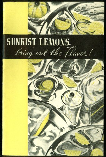 Sunkist Lemons Bring Out the Flavor! Recipe booklet 1939