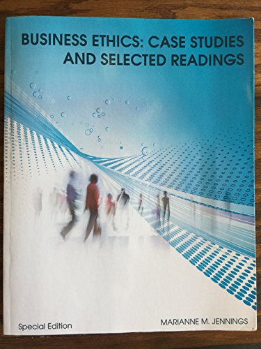 Business Ethics: Case Studies and Selected Readings (MSU MGT881 Special Edition)