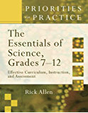 The Essentials of Science, Grades 7–12: Effective Curriculum, Instruction, and Assessment (Priorities in Practice series)