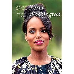Kerry Washington: Actress and Activist (Leading Women)