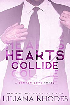 Hearts Collide (Canyon Cove Book 4) by [Rhodes, Liliana]