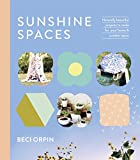 Sunshine Spaces: Naturally Beautiful Projects to Make for Your Home & Outdoor Space