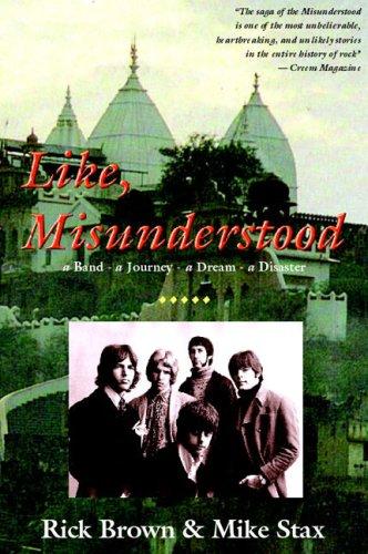 Like, Misunderstood - a Band, a Journey, a Dream, a Disaster