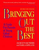 img - for Bringing Out the Best: A Guide for Parents of Young Gifted Children by Jacqulyn Saunders (1991-02-24) book / textbook / text book