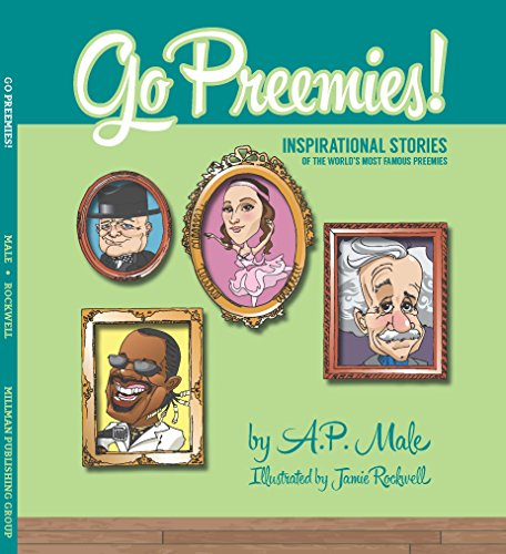 Preemie Gift - Go Preemies! Inspirational Stories of the World's Most Famous Preemies