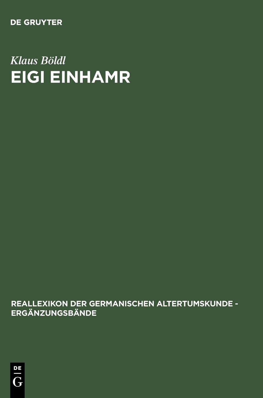 Eigi einhamr: Beiträge zum Weltbild der Eyrbyggja und anderer Isländersagas (Reallexikon Der Germanischen Altertumskunde - Erganzungsband) (German Edition) ebook