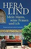 Mein Mann, seine Frauen und ich: Roman nach einer wahren Geschichte (German Edition)