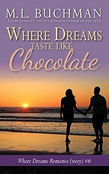 Where Dreams Taste Like Chocolate: a Pike Place Market Seattle romance (Where Dreams Seattle Romance Book 6) by [Buchman, M. L.]