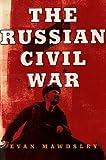 The Russian Civil War, Evan Mawdsley, 1933648155