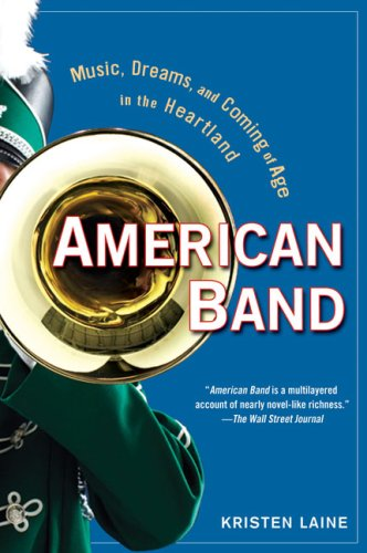American Band: Music, Dreams, and Coming of Age in the...