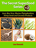 Live A Healthier And Sexier Life With Superfoods (The Secret Superfoods Series Book 3)