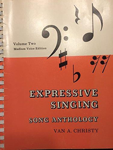EXPRESSIVE SINGING Song Anthology Volume Two, Medium Voice Edition