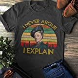 I Never Argue, I Explain T-shirt, Downton Abbey Shirt, Violet Crawley Quotes, Dowager Countess of Grantham, Bella Canvas Shirt