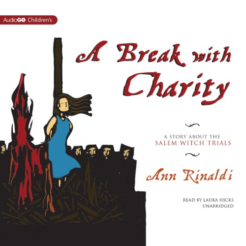 A Break with Charity: A Story about the Salem Witch Trials by Blackstone Audio, Inc.