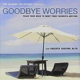 Goodbye Worries, Roberta Shapiro, 1450734618