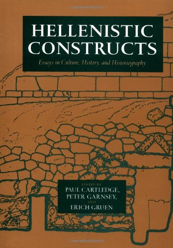 Hellenistic constructs essays in cultural history and historiography