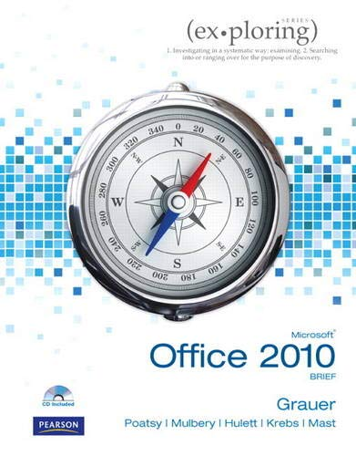 Exploring Microsoft Office 2010 Brief (Ex-ploring Series)